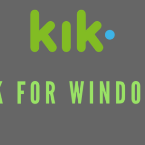 Kik For Windows PC